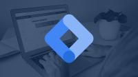 Kurs i Google Tag Manager: grunnleggende